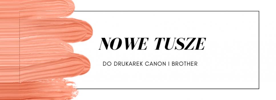 Nowości do drukarek, TuszeCanon Brother